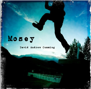 "David Andrew Cumming's ""Mosey"""